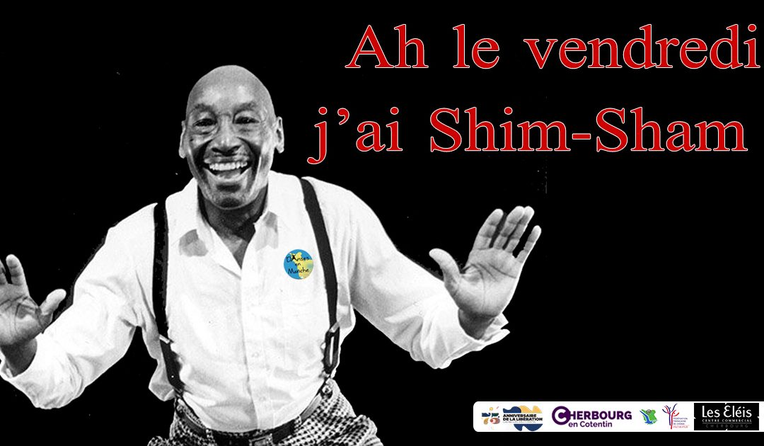 Vendredi c'est Shim-Sham à Cherbourg